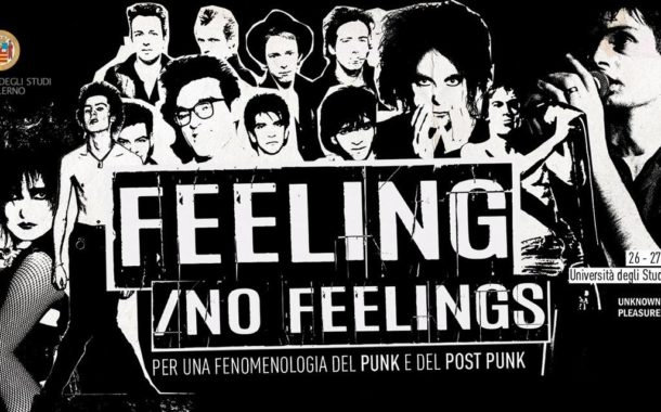 Feeling/No Feelings per una fenomenologia del punk e del post-punk